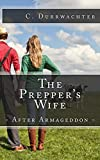 The Preppers Wife - After Armageddon: An in-depth prepper look at emergency preparedness to self sufficiency & survival after a SHTF or TEOTWAWKI event such as an EMP.