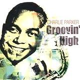 echange, troc Charlie Parker - Groovin' High