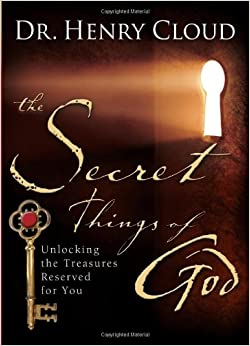 The Secret Things Of God Unlocking The Treasures Reserved border=