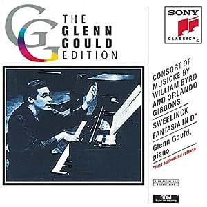 Consort Of Musicke By William Byrd & Orlando Gibbons; Sweelinck: Fantasia In D - Glenn Gould
