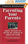 Parenting Your Parents: Support Strat...