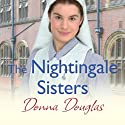 The Nightingale Sisters (       UNABRIDGED) by Donna Douglas Narrated by Penelope Freeman