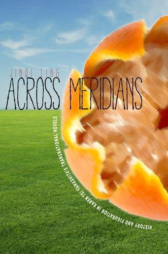Across Meridians: History and Figuration in Karen Tei Yamashita's Transnational Novels