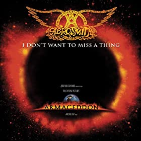 """I Don't Want to Miss a Thing (From the Touchstone film, """"Armageddon"""")"""