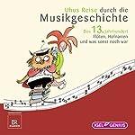 Uhus Reise durch die Musikgeschichte - Das 13. Jahrhundert: Flöten, Hofnarren und was sonst noch war | Leonhard Huber