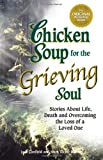 Chicken Soup for the Grieving Soul (Chicken Soup for the Soul (Paperback Health Communications))