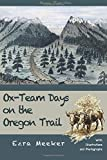 Ox-Team Days on the Oregon Trail (American Frontier Series)