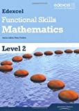 Edexcel Functional Skills Mathematics Level 2 Student Book: Level 2