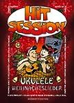 Hit Session Ukulele: Weihnachtslieder