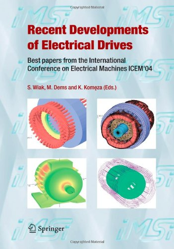 Recent Developments of Electrical Drives: Best papers from the International Conference on Electrical Machines ICEM'04