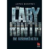 """Die Auserw�hlten - Im Labyrinth: Zum Filmstart von Maze Runner in neuer Ausstattung (Die Auserw�hlten - Maze Runner, Band 1)von """"James Dashner"""""""