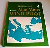 Wind Pilot: Eastern Mediterranean, Adriatic, Ionian and Aegean Seas Suppt. 4 (0245525661) by Watts, Alan