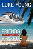 Friends Wanting Benefits (Friends With Benefits Prequel)