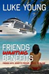Friends Wanting Benefits (Friends Wit...