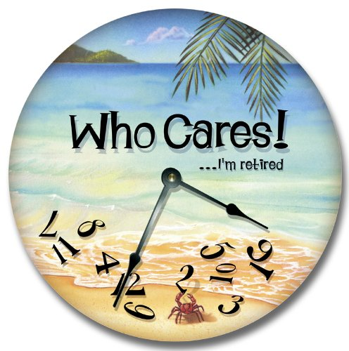 WHO CARES...I'm retired wall art clock novelty large 10 1/2""