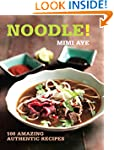 Noodle!: 100 Amazing Authentic Recipe...