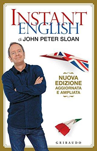 Instant English di John Peter Sloan: Nuova edizione aggiornata e ampliata
