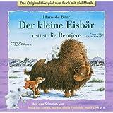 Der kleine Eisbär rettet die Rentiere. CD . Das Original-Hörspiel zum Buch mit viel Musik