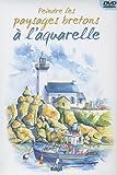 echange, troc L Guillaume, L Thomas, P Levoin, Sylvie Rainaud - Peindre les paysages bretons à l'aquarelle (1DVD)