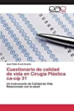 img - for Cuestionario de calidad de vida en Cirug a Pl stica ca-cip 31 (Spanish Edition) book / textbook / text book