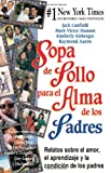 Sopa de Pollo para el Alma de los Padres: Relatos sobre el amor, el aprendizaje y la condicion de los padres (Chicken Soup for the Soul) (Spanish Edition) (0757302297) by Canfield, Jack