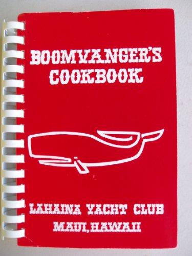 BOOMVANGER'S COOKBOOK (Lahaina Yacht Club Maui, Hawaii)
