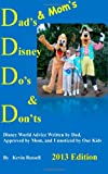 Dad's & Mom's Disney Do's & Don'ts, 2013 Edition (Dad's & Mom's Do's & Don'ts)