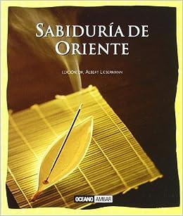 Sabiduria De Oriente/ Oriental Wisdom: La Luz De Los Grandes Maestros