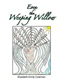 img - for Even the Weeping Willow: A Gift for Those Who Mourn book / textbook / text book