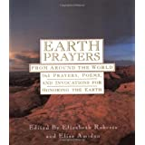 Earth Prayers: 365 Prayers, Poems, and Invocations from Around the World ~ Elizabeth Roberts
