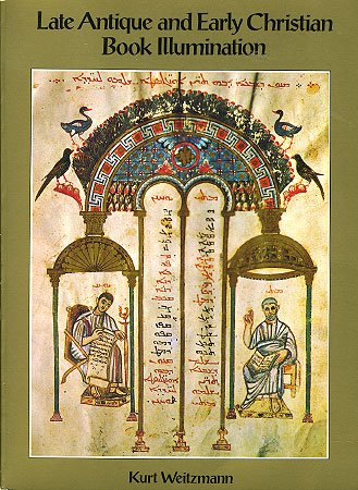 Late Antique and Early Christian Book Illumination, Kurt Weitzmann