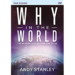 Why in the World: A DVD Study: The Reason God Became One of Us