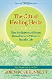 img - for The Gift of Healing Herbs: Plant Medicines and Home Remedies for a Vibrantly Healthy Life book / textbook / text book