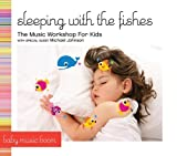 Music Workshop Kids: Sleeping With the Fishes