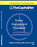 img - for Senate Amendment Procedure (Capitol Learning Audio Course) book / textbook / text book