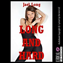 Long and Hard (       UNABRIDGED) by Jael Long Narrated by Jennifer Saucedo