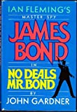 No Deals, Mr. Bond - 1st Edition/1st Printing (0224024493) by Gardner, John