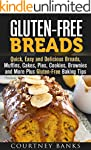 Gluten-Free Breads: Quick, Easy and D...