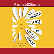 The Hundred Lies of Lizzie Lovett Audiobook by Chelsea Sedoti Narrated by Jessica Almasy