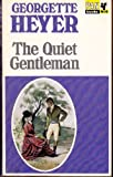 The Quiet Gentleman (033020114X) by Heyer, Georgette