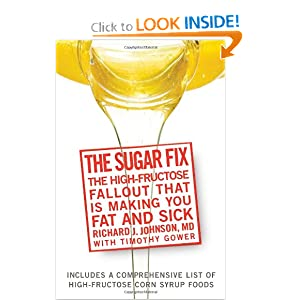 Click to buy Healthy Blood Pressure: The Sugar Fix: The High-Fructose Fallout That Is Making You Fat and Sick from Amazon!