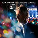 Paul Weller More Modern Classics (Deluxe Edition)