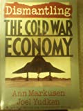 Dismantling the Cold War Economy (0465016650) by Markusen, Ann