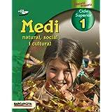 Medi natural, social i cultural 1 CS. Llibre de l ' alumne (Materials Educatius - Cicle Superior - Coneixement...