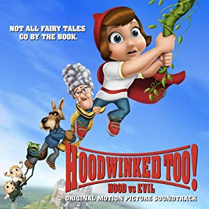Hoodwinked Too! Hood vs. Evil (Original Motion Picture Soundtrack)
