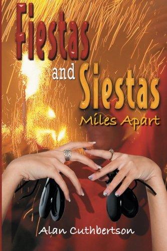 Fiestas and Siestas Miles Apart PDF