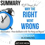 Summary of E.J. Dionne Jr's Why the Right Went Wrong: Conservatism from Goldwater to the Tea Party and Beyond |  Ant Hive Media
