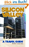 Silicon Valley: A Travel Guide (Engli...