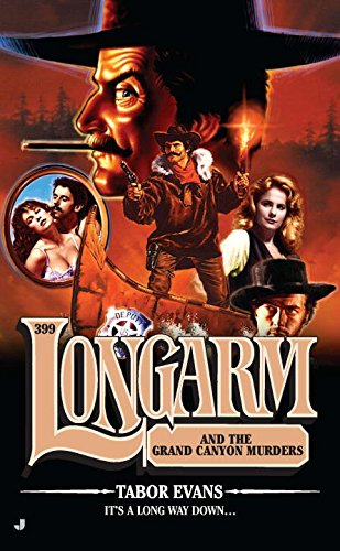USED (VG) Longarm #399: Longarm and the Grand Canyon Murders by Tabor Evans