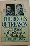 The Roots of Treason: Ezra Pound (0283990856) by Torrey, E. Fuller